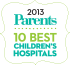2013 Parents – 10 Best Children's Hospitals