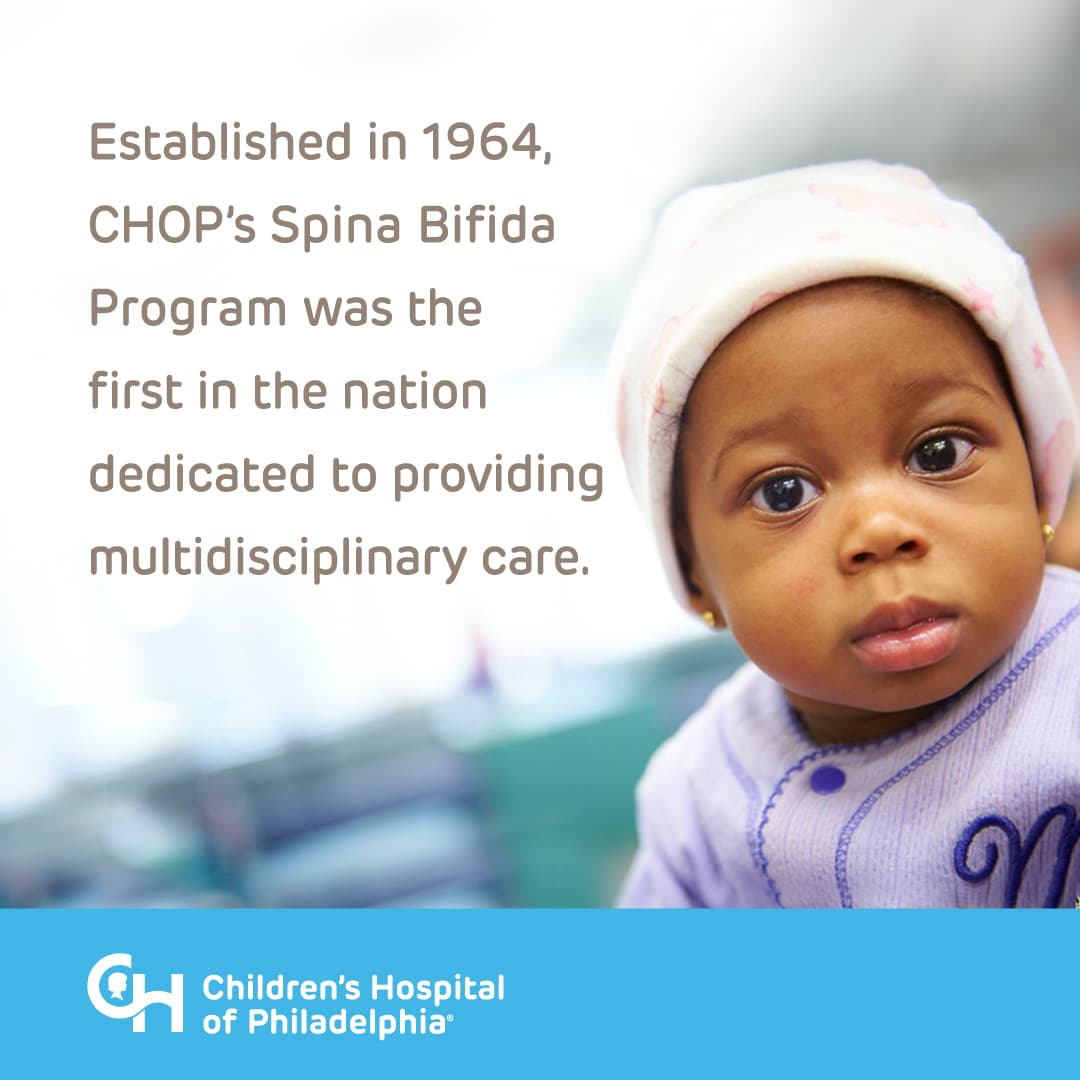 Established in 1964, CHOP's Spina Bifida Program was the first in the nation dedicated to providing multidisciplinary care.
