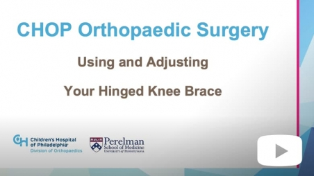 CHOP Orthopaedic Surgery How to Use Your Knee Brace