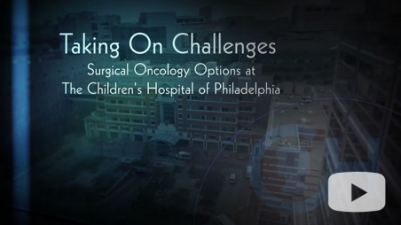 Video Taking on Challenges: Surgical Oncology at CHOP