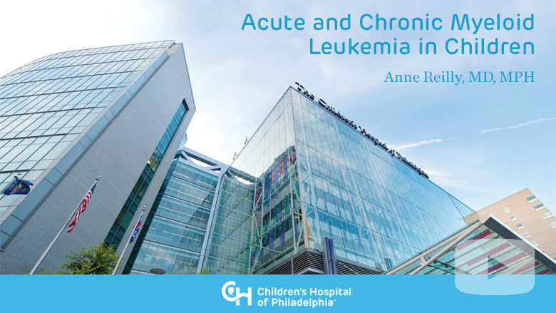Hematology and Oncology – Acute and Chronic Myeloid Leukemia in Children