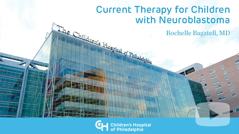 Hematology and Oncology – Current Therapy for Children with Neuroblastoma