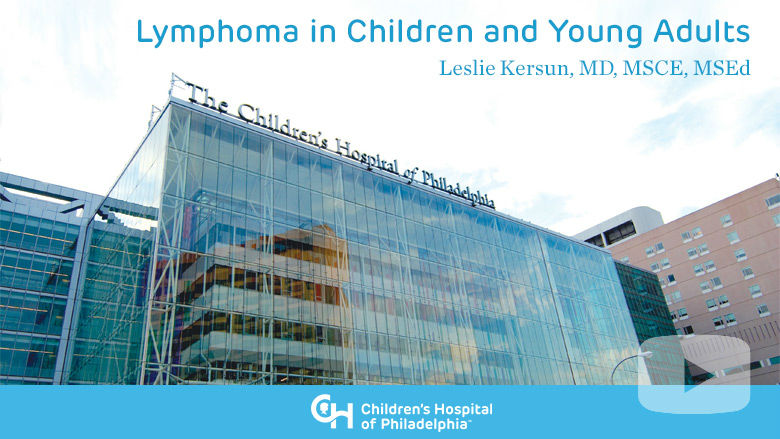 Hematology and Oncology – Lymphoma in Children and Young Adults