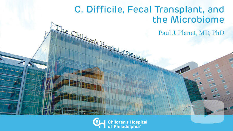 C. Difficile, Fecal Transplant, and the Microbiome