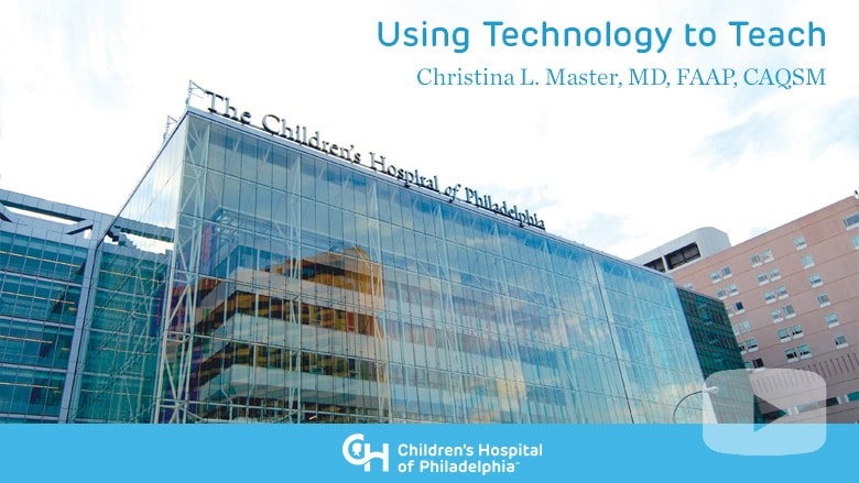 Medical Education – Using Technology to Teach
