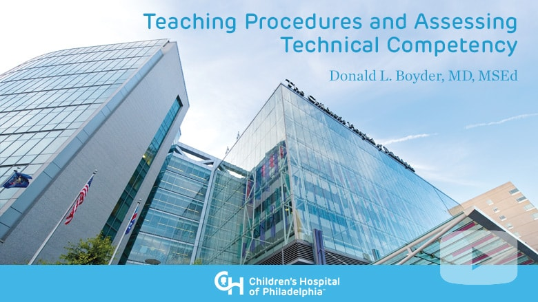 Medical Education – Teaching Procedures and Assessing Technical Competency