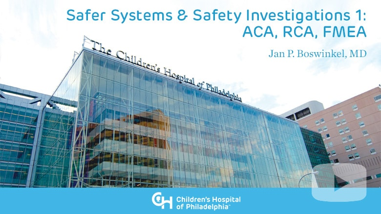 Safer Systems & Safety Investigations 1: ACA, RCA, FMEA