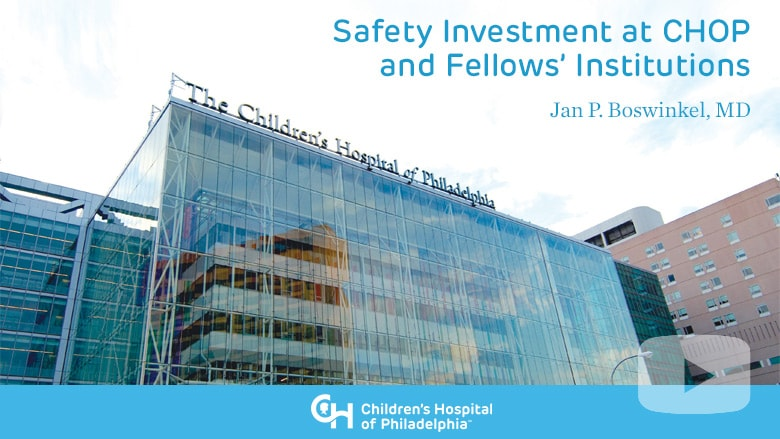 Safety Investment at CHOP and Fellows' Institutions