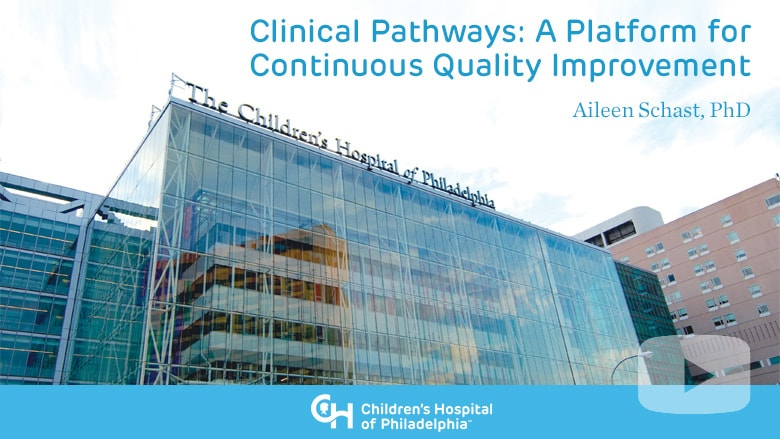 Clinical Pathways: A Platform for Continuous Quality Improvement