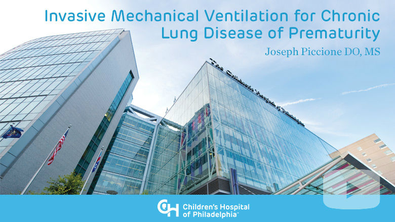 Invasive Mechanical Ventilation for Chronic Lung Disease of Prematurity