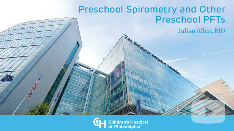 Preschool Spirometry and Other Preschool PFTs