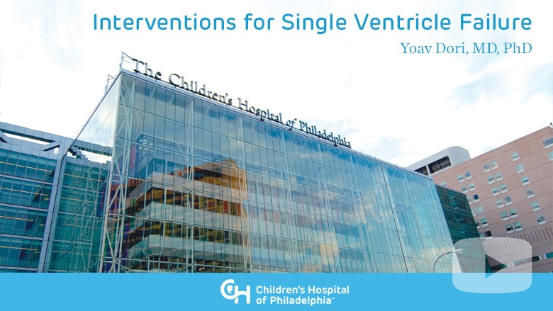 Interventions for Single Ventricle Failure