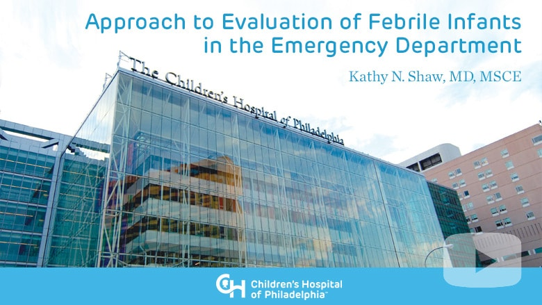 Approach to Evaluation of Febrile Infants in the Emergency Department