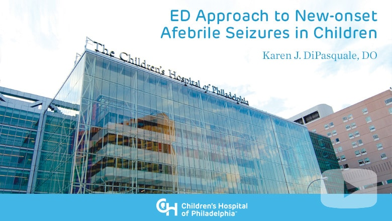 ED Approach to New-onset Afebrile Seizures in Children
