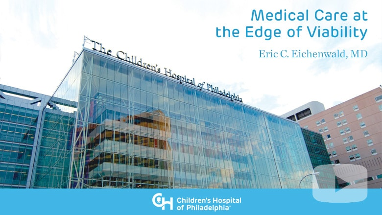 Neonatology – Medical Care at the Edge of Viability