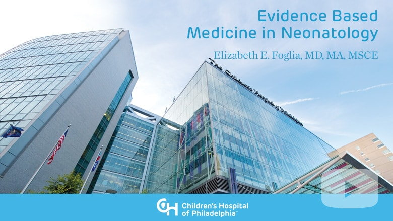 Neonatology – Evidence Based Medicine in Neonatology