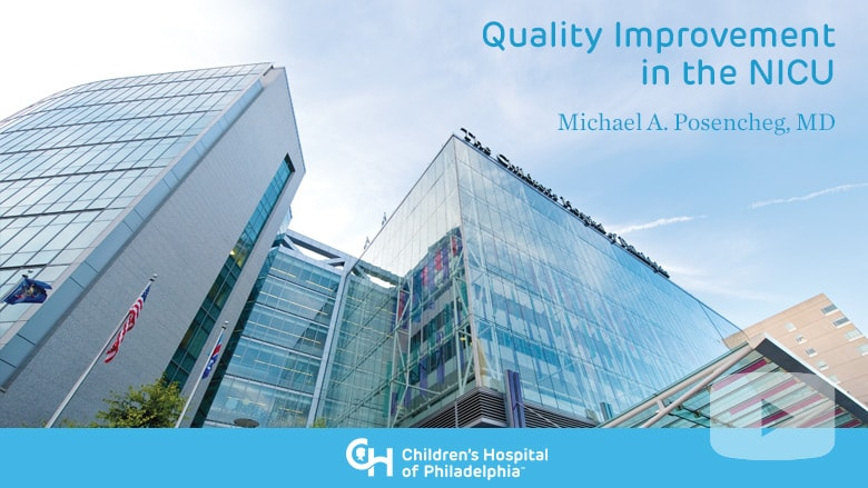 Neonatology – Quality Improvement in the NICU