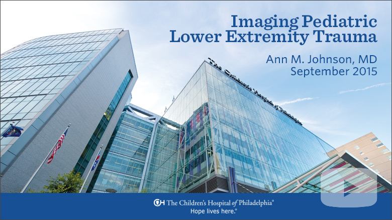 Radiology – Imaging Pediatric Lower Extremity Trauma