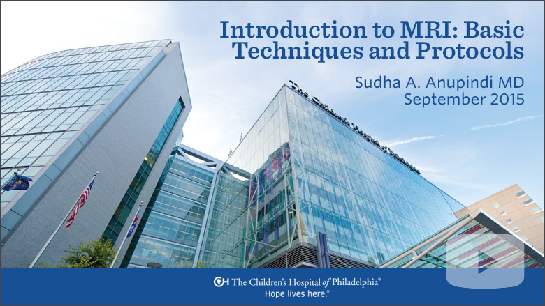 Radiology – Introduction of MRI: Basic Techniques and Protocols